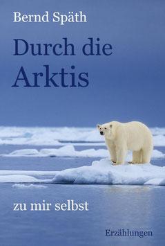 Durch die Arktis - zu mir selbst