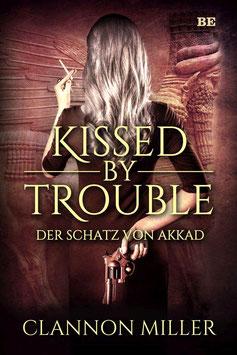 Kissed by Trouble - Der Schatz von Akkad
