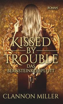 Kissed by Trouble 3 - Das Bernsteinkomplott