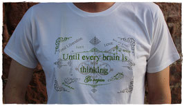 T-Shirt! Until every brain is thinking - Go vegan