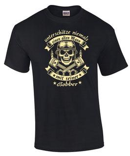 T-Shirt UNTERSCHÄTZE NIEMALS EINEN ALTEN MANN MIT SEINER BOBBER