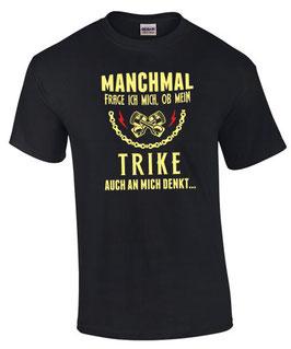 T-Shirt Triker MANCHMAL FRAGE ICH MICH OB MEIN TRIKE AUCH AN MICH DENKT Tuning Zubehör Biker Treffen