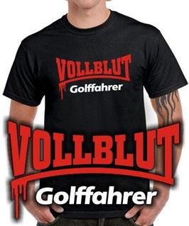 VW Golf T-Shirt VOLLBLUT GOLFFAHRER mk 1 2 3 4 5 6 7 8 Gti Tuning Zubehör Spruch, für VW Golf