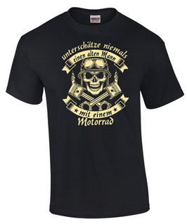 T-Shirt UNTERSCHÄTZE NIEMALS EINEN ALTEN MANN MIT EINEM MOTORRAD Spruch Totenkopf Biker