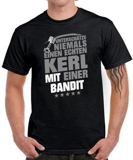 T-Shirt UNTERSCHÄTZE NIEMALS EINEN ECHTEN KERL MIT EINER BANDIT 600 650 1200 1250 Tuning Teile Zubehör KOLBEN , für Suzuki Biker