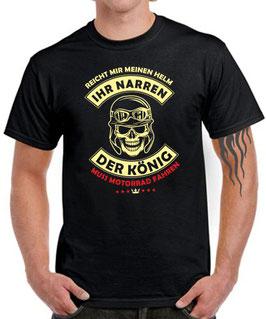 T-Shirt REICHT MIR MEINEN HELM IHR NARREN KÖNIG MUSS MOTORRAD fahren Spruch lustig Biker