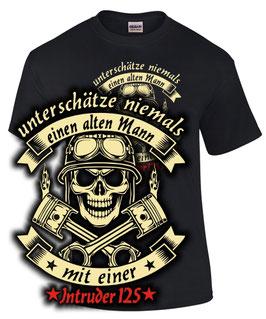 T-Shirt INTRUDER 125 UNTERSCHÄTZE NIEMALS EINEN ALTEN MANN Tuning Teile Zubehör intruder125 , für Suzuki Biker