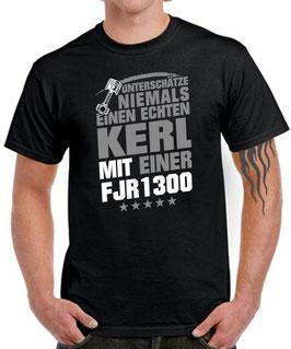 T-Shirt UNTERSCHÄTZE NIEMALS EINEN ECHTEN KERL MIT EINER FJR 1300 Tuning Teile Zubehör fjr1300 KOLBEN , für Yamaha Biker