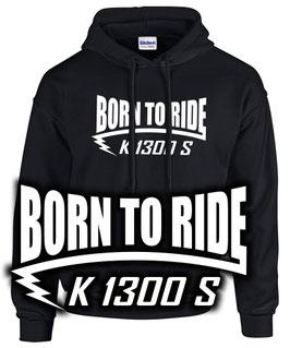 K1300S Sweatshirt Tuning Zubehör BORN TO RIDE k 1300 s , für BMW Biker