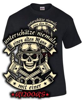 T-Shirt UNTERSCHÄTZE NIEMALS EINEN ALTEN MANN MIT EINER R1200RS Tuning Teile Zubehör r 1200 rs , für BMW Biker