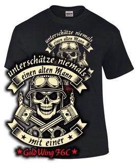 T-Shirt UNTERSCHÄTZE NIEMALS EINEN ALTEN MANN MIT EINER GOLDWING F6C Tuning Gold Wing Motorrad , für Honda Biker