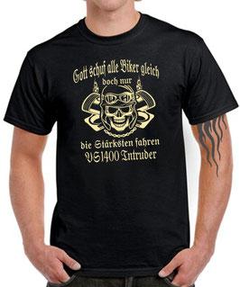 T-Shirt GOTT SCHUF ALLE BIKER GLEICH DOCH NUR DIE BESTEN FAHREN VS 1400 INTRUDER Tuning Teile Zubehör vs1400 , für Suzuki Biker