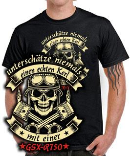 T-Shirt UNTERSCHÄTZE NIEMALS EINEN ECHTEN KERL MIT EINER GSX-R 750 Tuning Teile Zubehör gsxr750 gsxr 750 , für Suzuki Biker