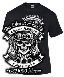 T-Shirt DAS LEBEN IST ZU KURZ ALSO EINFACH CBF 1000 Tuning Teile Zubehör cbf1000, für Honda Biker