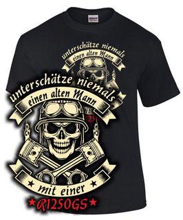 T-Shirt UNTERSCHÄTZE NIEMALS EINEN ALTEN MANN MIT EINER R1250GS Tuning Teile Zubehör r 1250 gs r1250, für BMW Biker