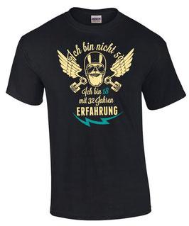 T-Shirt ICH BIN NICHT 50 ICH BIN 18 MIT 32 JAHREN ERFAHRUNG