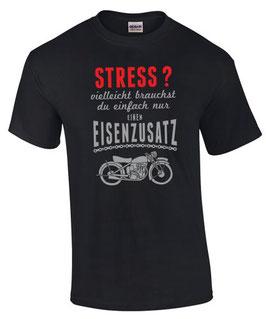 T-Shirt STRESS? VIELLEICHT BRAUCHST DU EINFACH NUR EISENZUSATZ Motorrad
