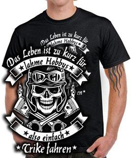 T-Shirt DAS LEBEN IST ZU KURZ ALSO TRIKE FAHREN Triker Tuning Spruch lustig