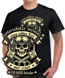 T-Shirt UNTERSCHÄTZE NIEMALS EINEN ECHTEN KERL MIT EINER VS 1400 INTRUDER Tuning Teile Zubehör SKULL vs1400 , für Suzuki Biker