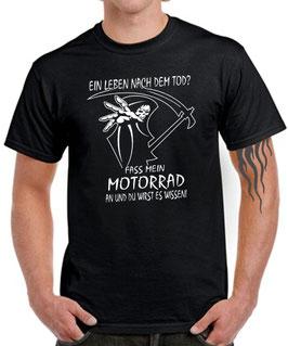 T-Shirt EIN LEBEN NACH DEM TOD ? FASS MEIN MOTORRAD AN UND DU WIRST ES WISSEN