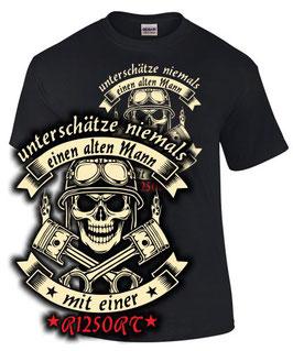 T-Shirt UNTERSCHÄTZE NIEMALS EINEN ALTEN MANN MIT EINER R1250RT Tuning Teile Zubehör r 1250 rt r1250 , für BMW Biker