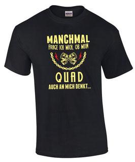 T-Shirt MANCHMAL FRAGE ICH MICH OB MEIN QUAD AUCH AN MICH DENKT Tuning Zubehör Biker Treffen Spruch