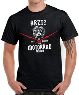 T-Shirt ARZT? ICH MUSS EINFACH NUR MOTORRAD FAHREN Biker fun Spruch