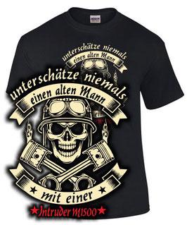 T-Shirt UNTERSCHÄTZE NIEMALS EINEN ALTEN MANN MIT EINER INTRUDER M 1500 Tuning Teile Zubehör m1500 , für Suzuki Biker