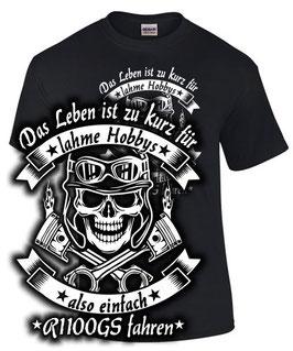 T-Shirt LEBEN ZU KURZ ALSO EINFACH R1100GS FAHREN Tuning Teile Zubehör r 1100 gs , für BMW Biker