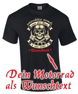 CUSTOM T-Shirt UNTERSCHÄTZE NIEMALS EINEN ALTEN MANN MIT EINER > MOTORRAD Modell als WUNSCHTEXT !