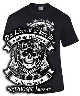 T-Shirt LEBEN ZU KURZ ALSO EINFACH R1200RT FAHREN Tuning Teile Zubehör r 1200 rt , für BMW Biker