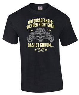 T-Shirt MOTORRADFAHRER WERDEN NICHT GRAU Biker lustig Motorrad Spruch