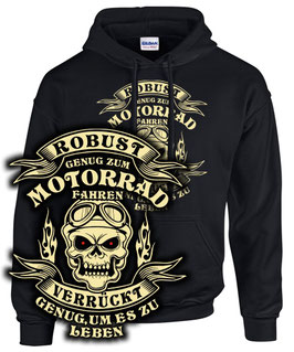 Hoodie ROBUST GENUG UM MOTORRAD ZU FAHREN VERRÜCKT GENUG UM ES ZU LEBEN Spruch Biker Sweatshirt