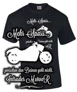 T-Shirt MEHR SPASS ZWISCHEN DEN BEINEN intruder M1800R Tuning Teile Zubehör m 1800 r , für Suzuki Biker