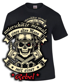 T-Shirt REBEL UNTERSCHÄTZE NIEMALS EINEN ALTEN MANN cmx500 cmx 500 Tuning Zubehör , für Honda Biker