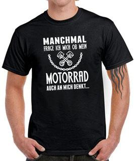 T-Shirt MOTORRAD MANCHMAL FRAG ICH MICH Biker lustig Spruch