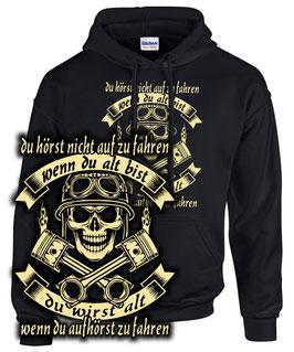 Hoodie DU WIRST ALT WENN DU AUFHÖRST ZU FAHREN Motorrad Spruch Biker Sweatshirt