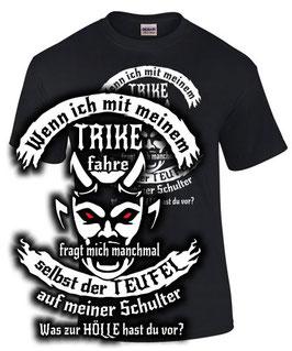 T-Shirt SELBST DER TEUFEL FRAGT MICH MANCHMAL WENN ICH TRIKE FAHRE Triker Tuning Spruch lustig