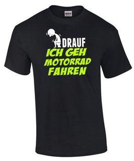 Motorrad T-Shirt Biker Spruch ICH GEH FAHREN scheiß drauf lustig witzig tuning