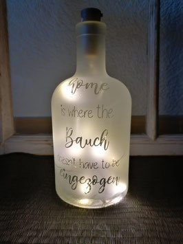 LED Flasche; Home is where the Bauch doesn't have to be eingezogen