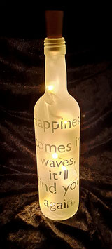 LED Flasche; Happiness comes in waves, it'll find you again
