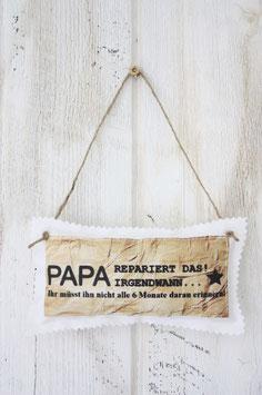 Motiv - Schild  Papa repariert das irgendwann