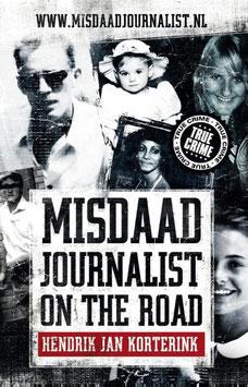 Misdaadjournalist on the Road door Hendrik Jan Korterink, tweedehands zgan