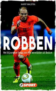Robben, het bijzondere leven van een wereldster uit Bedum door Harry Walstra tweedehands goede staat