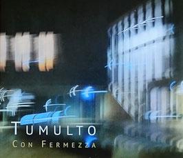 "Con Fermezza - ""Tumulto"""