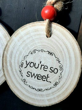 You're so sweet..