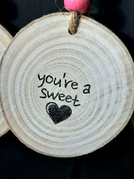 You're a sweet heart