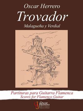 TROVADOR (Malagueña y Verdial)