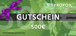 TYROFOIL Wertgutschein 500€