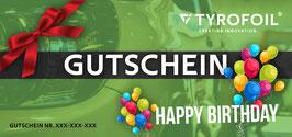 TYROFOIL Wertgutschein - Geburtstag